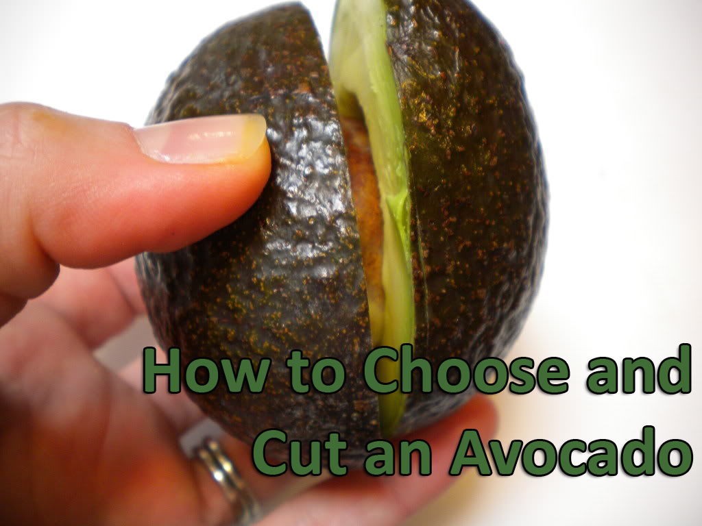how to choose and cut an avocado How to Choose and Cut an Avocado