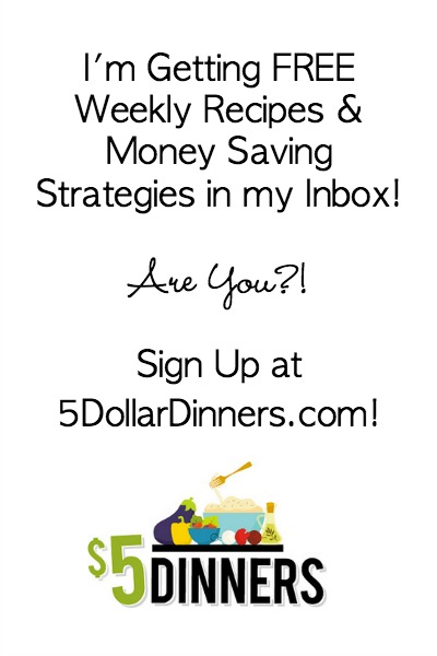 Get Free Weekly Emails from 5DollarDinners.com