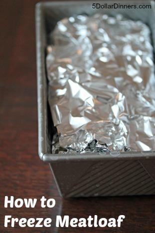 How to Freeze Meatloaf | 5DollarDinners.com
