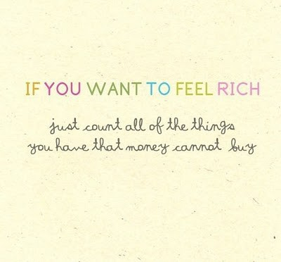 if you want to feel rich If You Want to Feel Rich...