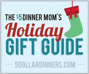 holidaygiftguide The $5 Dinner Moms 2011 Holiday Gift Guide