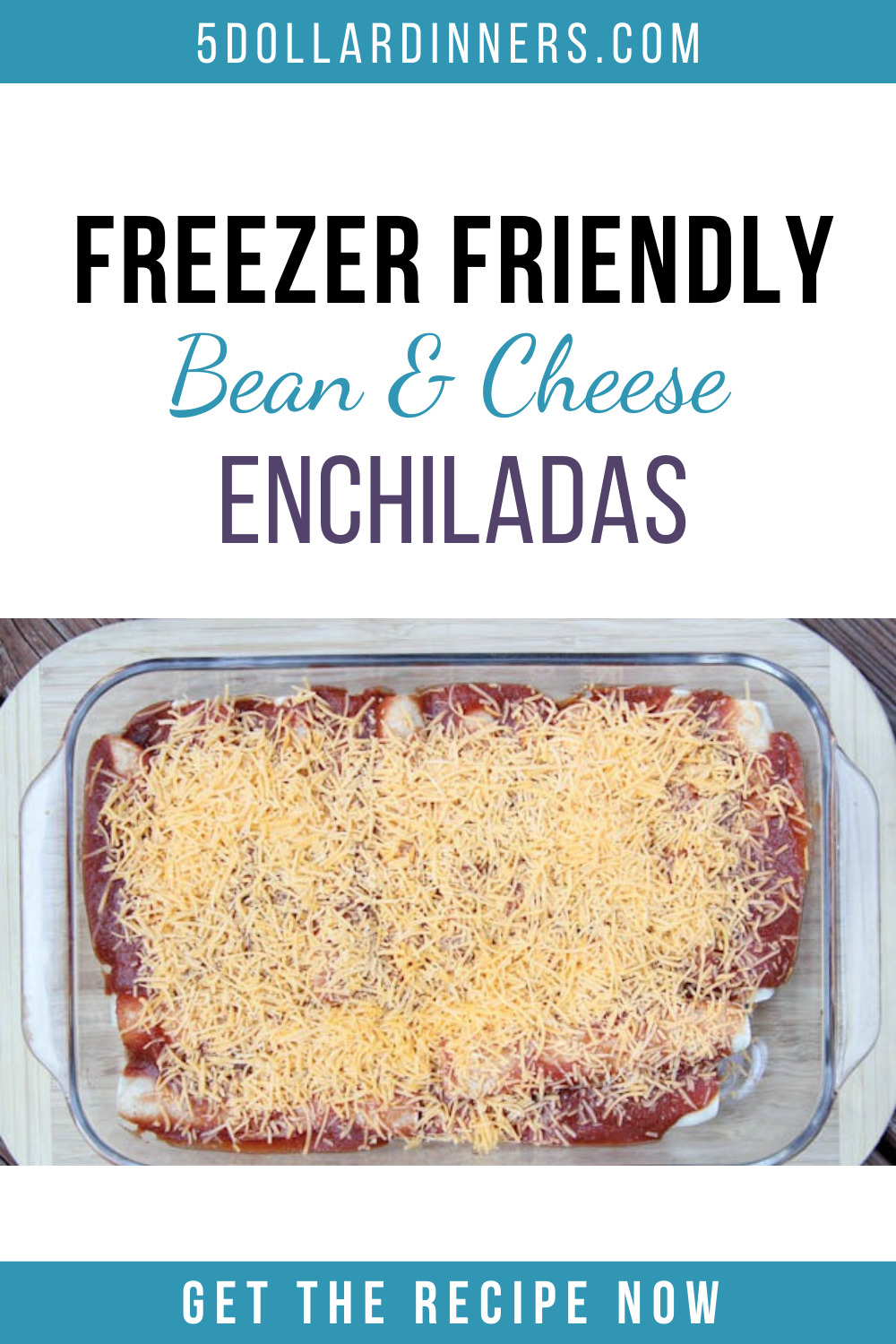 freezer friendly bean and cheese enchiladas