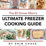 Ultimate Freezer Cooking Guide | 5DollarDinners.com
