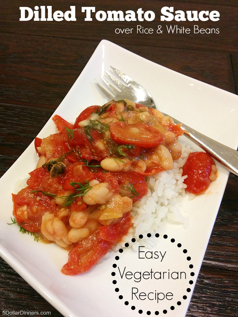 Dilled Tomato Sauce over Rice and White Beans | 5DollarDinners.com