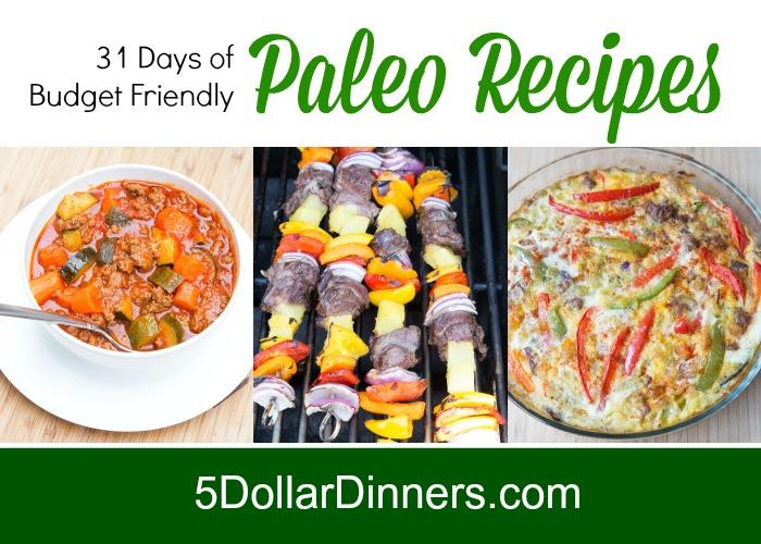 31 Days of Budget Friendly Paleo Recipes from 5DollarDinners.com