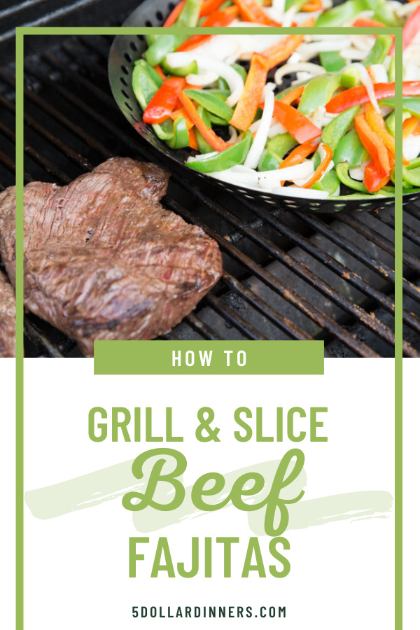 how to grill and slice beef fajitas