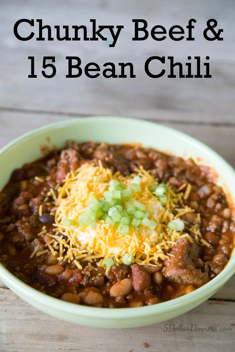 Chunky Beef & 15 Bean Chili Recipe on 5DollarDinners.com