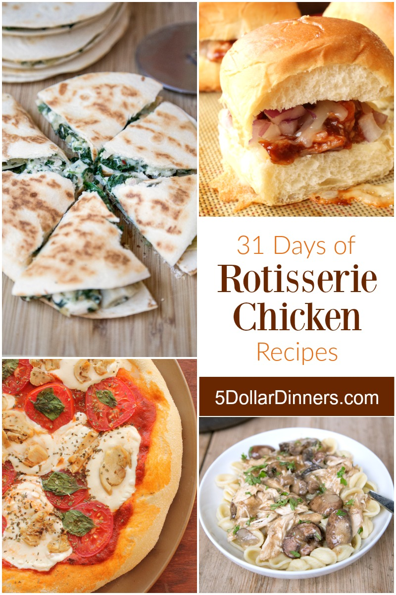 31 Days of Rotisserie Chicken Recipes from 5DollarDinners.com