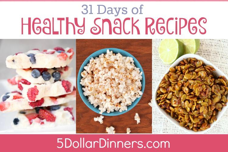 31 Days of Healthy Snack Recipes from 5DollarDinners.com