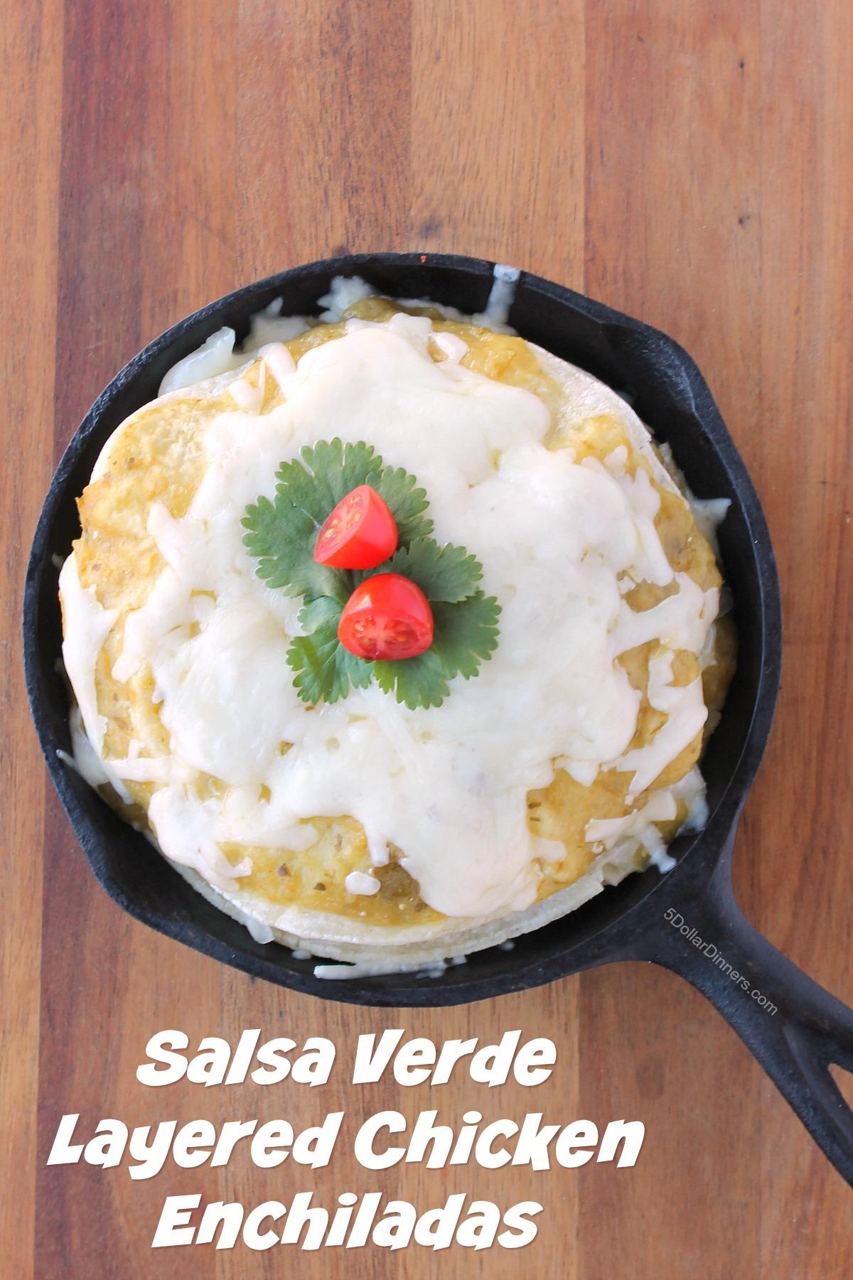 Salsa Verde Layered Chicken Enchiladas from 5DollarDinners.com