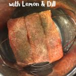 NEW RECIPE: Instant Pot Salmon with Lemon & Dill