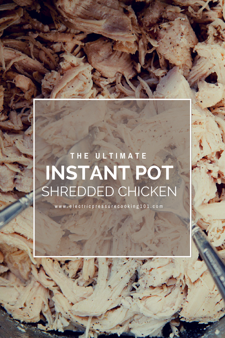 the ultimate instant pot shredded chicken