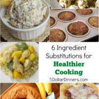 6 Ingredient Substitutions for Healthier Cooking from 5DollarDinners.com