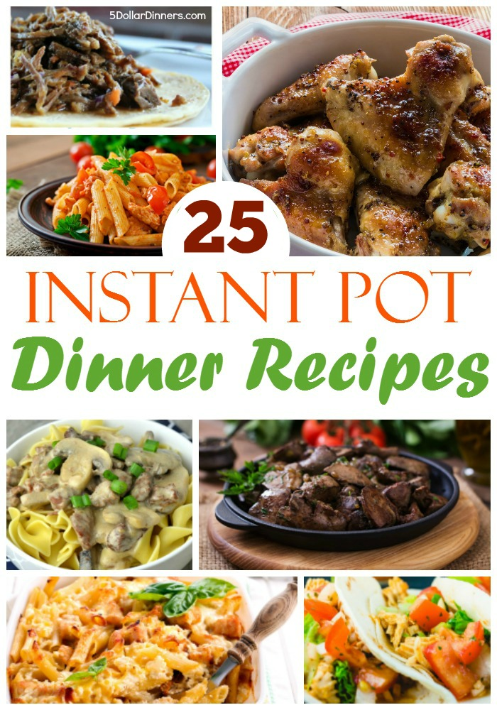 25 Instant Pot Dinner Recipes from 5DollarDinners.com