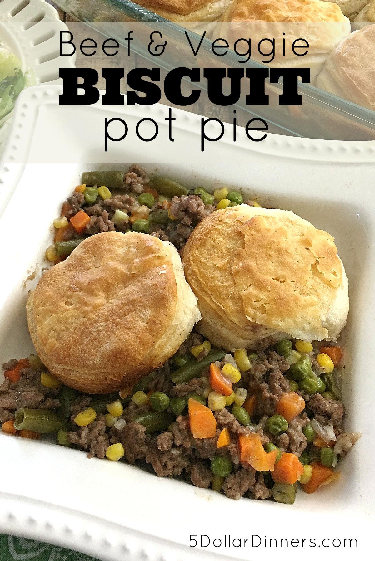 Beef & Veggie Biscuit Pot Pie