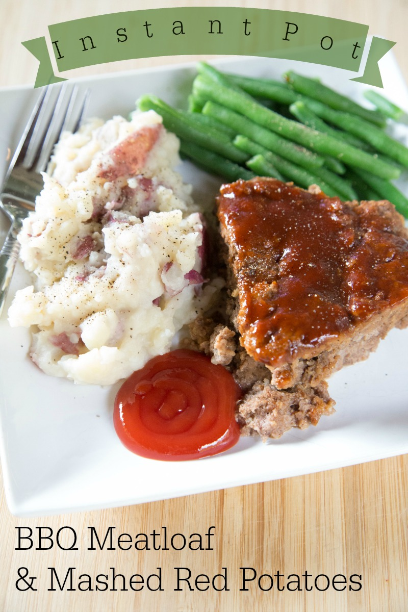 instant pot meatloaf and mashed red potatoes