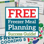 Freezer Meal Planning Success Guide – It's FREE!