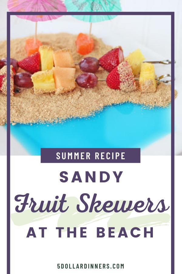 sandy beach fruit skewers