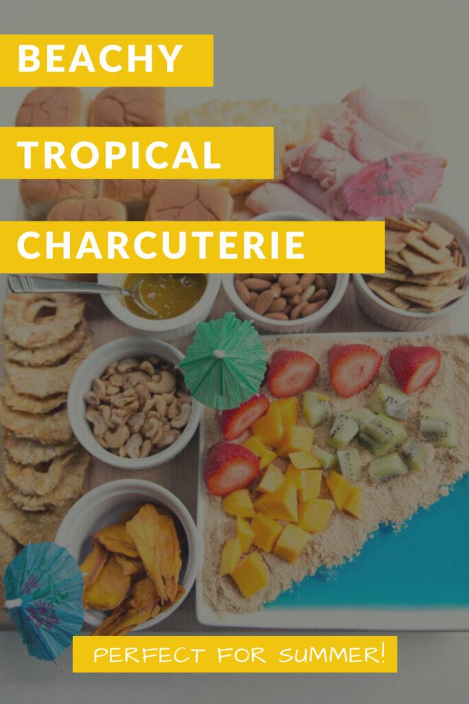 beachy tropical charcuterie board